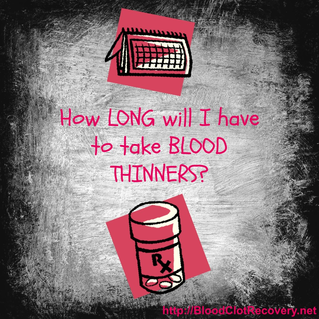 how long will i have to take blood thinners
