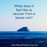 What does it feel like to recover from a blood clot cover