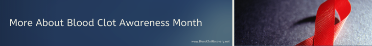 Learn More: Blood Clot Awareness Month Matters